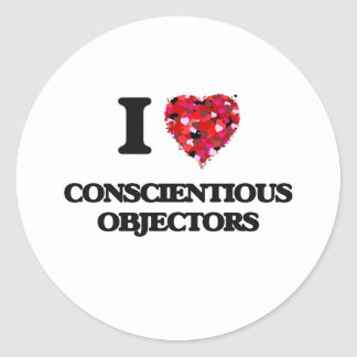 I love Conscientious Objectors Classic Round Sticker