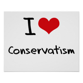 I love Conservatism Print