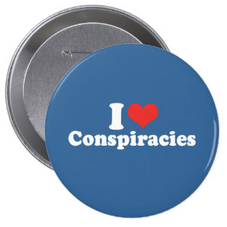 I LOVE CONSPIRACIES - .png Pinback Button