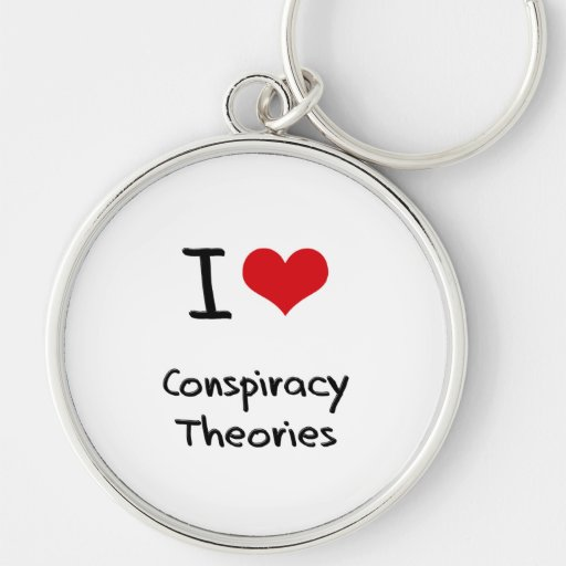 I love Conspiracy Theories Keychains