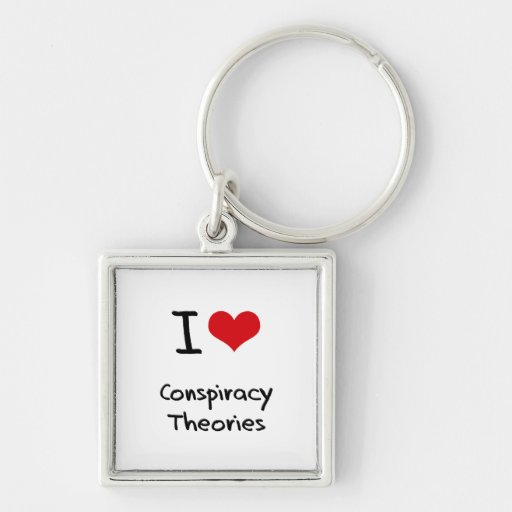 I love Conspiracy Theories Key Chain