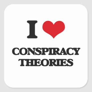 I love Conspiracy Theories Square Stickers