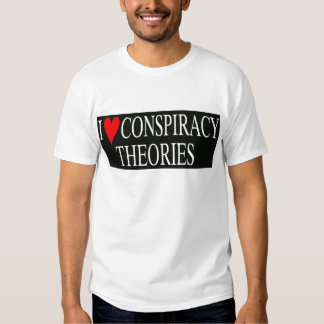 I Love Conspiracy Theories T Shirt