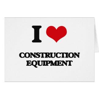 I love Construction Equipment Greeting Card