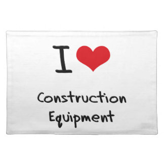 I love Construction Equipment Placemats