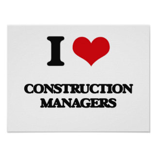 I love Construction Managers Posters