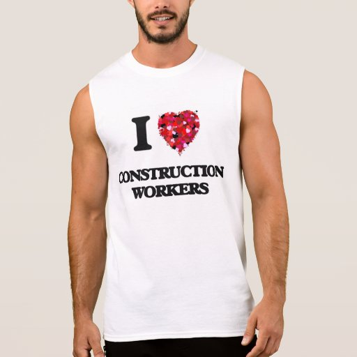 I love Construction Workers Sleeveless T-shirts Tank Tops, Tanktops Shirts