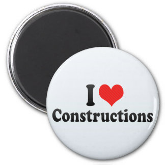 I Love Constructions Magnet
