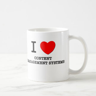 I Love Content Management Systems Classic White Coffee Mug