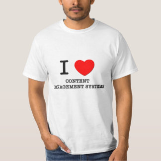 I Love Content Management Systems Shirt