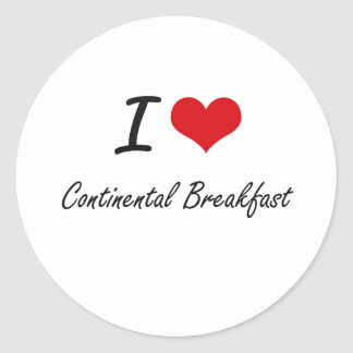 I love Continental Breakfast Artistic Design Classic Round Sticker