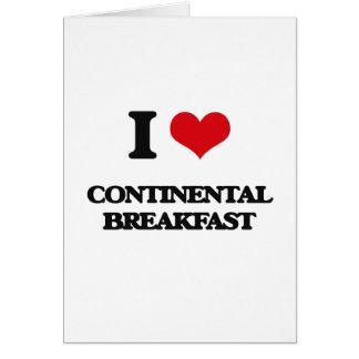 I love Continental Breakfast Greeting Card