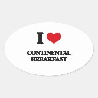 I love Continental Breakfast Oval Sticker
