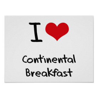 I love Continental Breakfast Poster