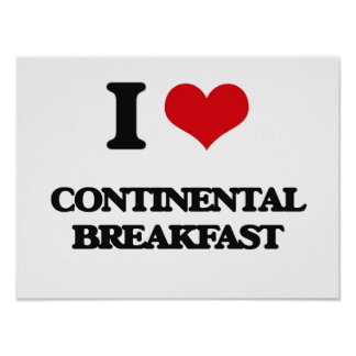 I love Continental Breakfast Posters