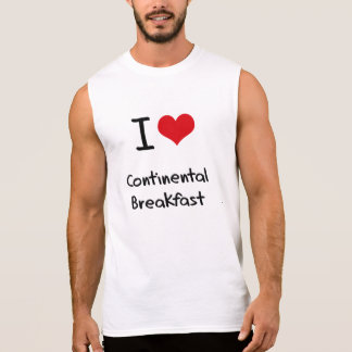 I love Continental Breakfast Sleeveless Shirt