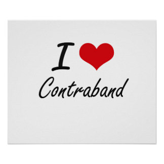 I love Contraband Artistic Design Poster