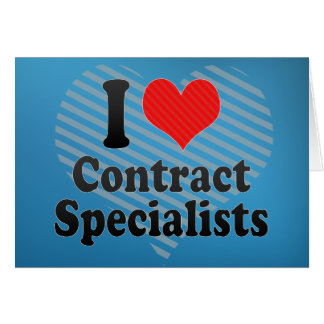 I Love Contract Specialists Card