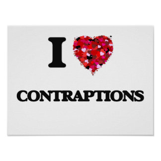 I love Contraptions Poster