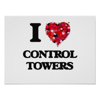 I love Control Towers Poster