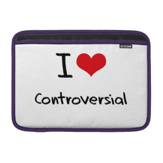 I love Controversial MacBook Air Sleeve