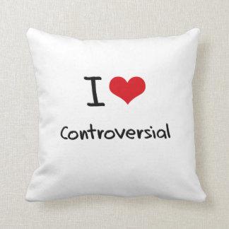 I love Controversial Throw Pillow
