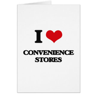 I love Convenience Stores Greeting Card