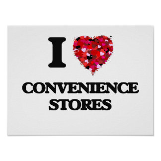 I love Convenience Stores Poster