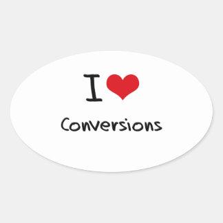 I love Conversions Stickers