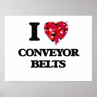 I love Conveyor Belts Poster