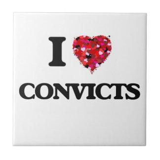 I love Convicts Small Square Tile
