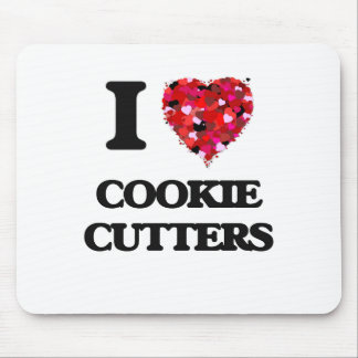 I love Cookie Cutters Mouse Pad
