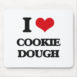 I love Cookie Dough Mouse Pad
