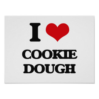 I love Cookie Dough Poster