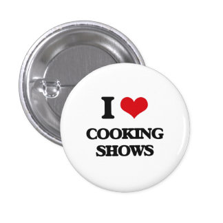 I love Cooking Shows 1 Inch Round Button