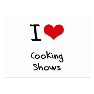 I love Cooking Shows Large Business Cards (Pack Of 100)