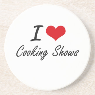 I love Cooking Shows Drink Coasters