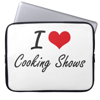 I love Cooking Shows Laptop Sleeves