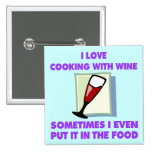 I LOVE COOKING WITH WINE PINBACK BUTTON