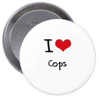 I love Cops Buttons