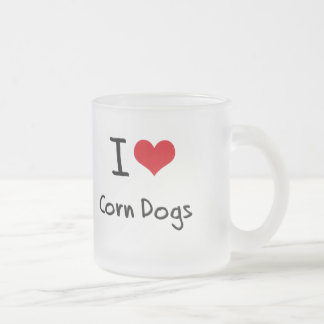 I love Corn Dogs 10 Oz Frosted Glass Coffee Mug