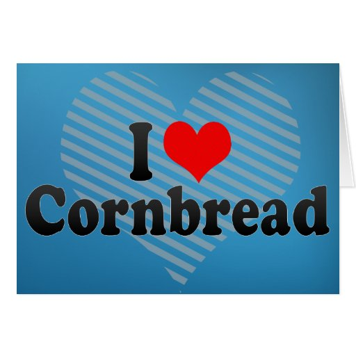 I Love Cornbread Card