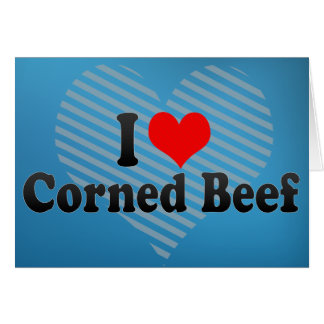 I Love Corned Beef Card