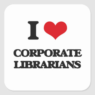 I love Corporate Librarians Square Sticker