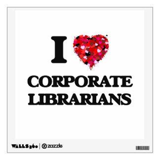 I love Corporate Librarians Room Sticker