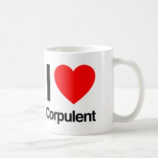 i love corpulent coffee mug