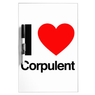 i love corpulent Dry-Erase whiteboards