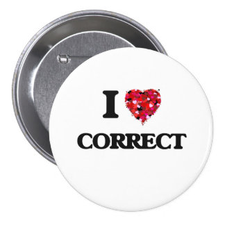 I love Correct 3 Inch Round Button