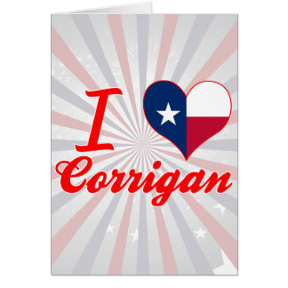 I Love Corrigan, Texas Greeting Cards