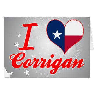 I Love Corrigan, Texas Greeting Card